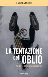LA TENTAZIONE DELL'OBLIO